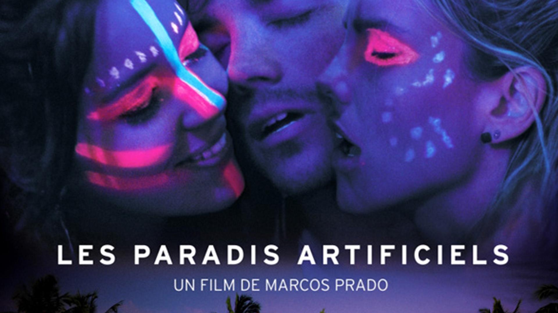 Les Paradis Artificiels – Sortie officielle française du film en DVD et en VOD