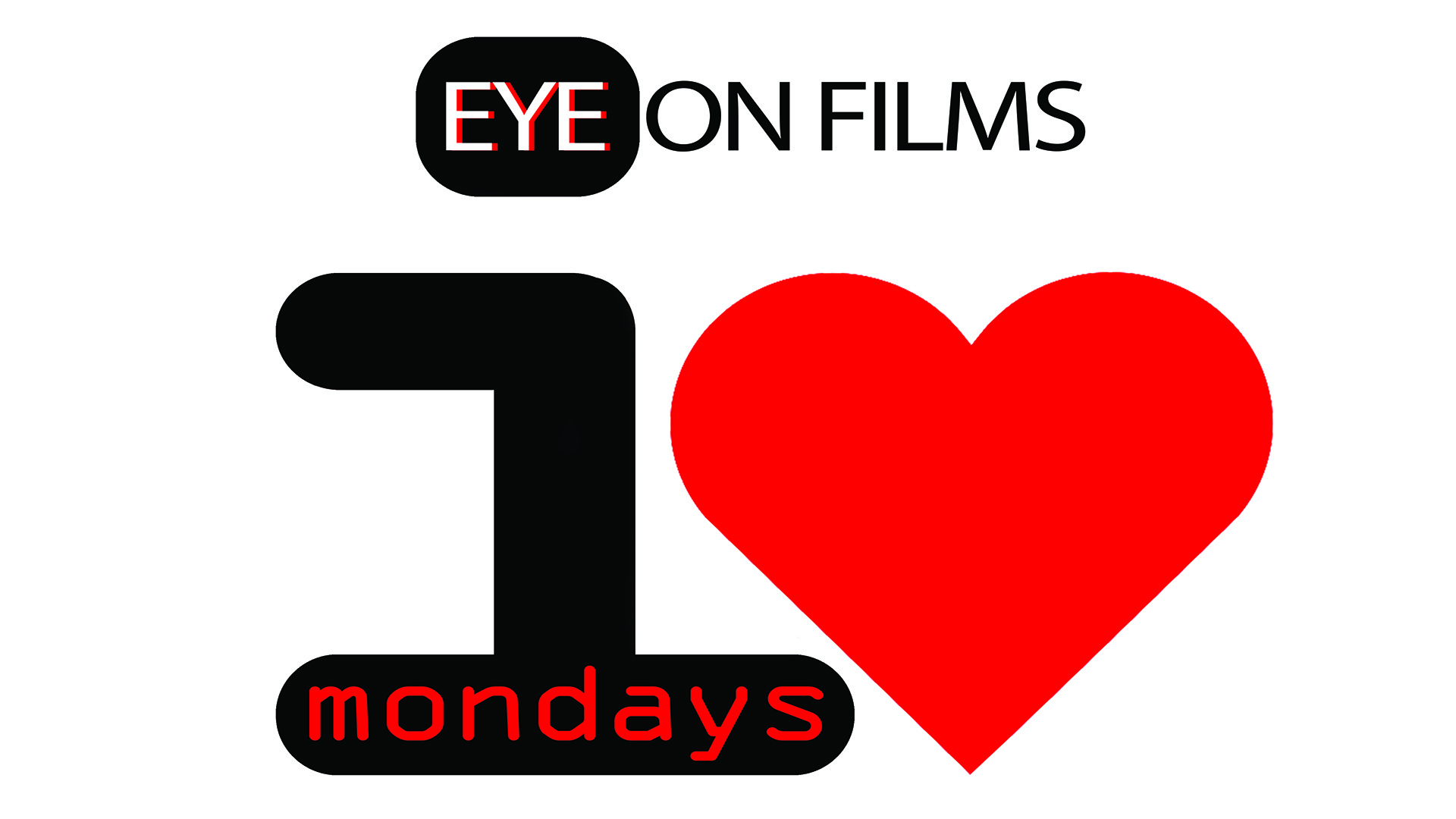 Eye on films, i love mondays!
