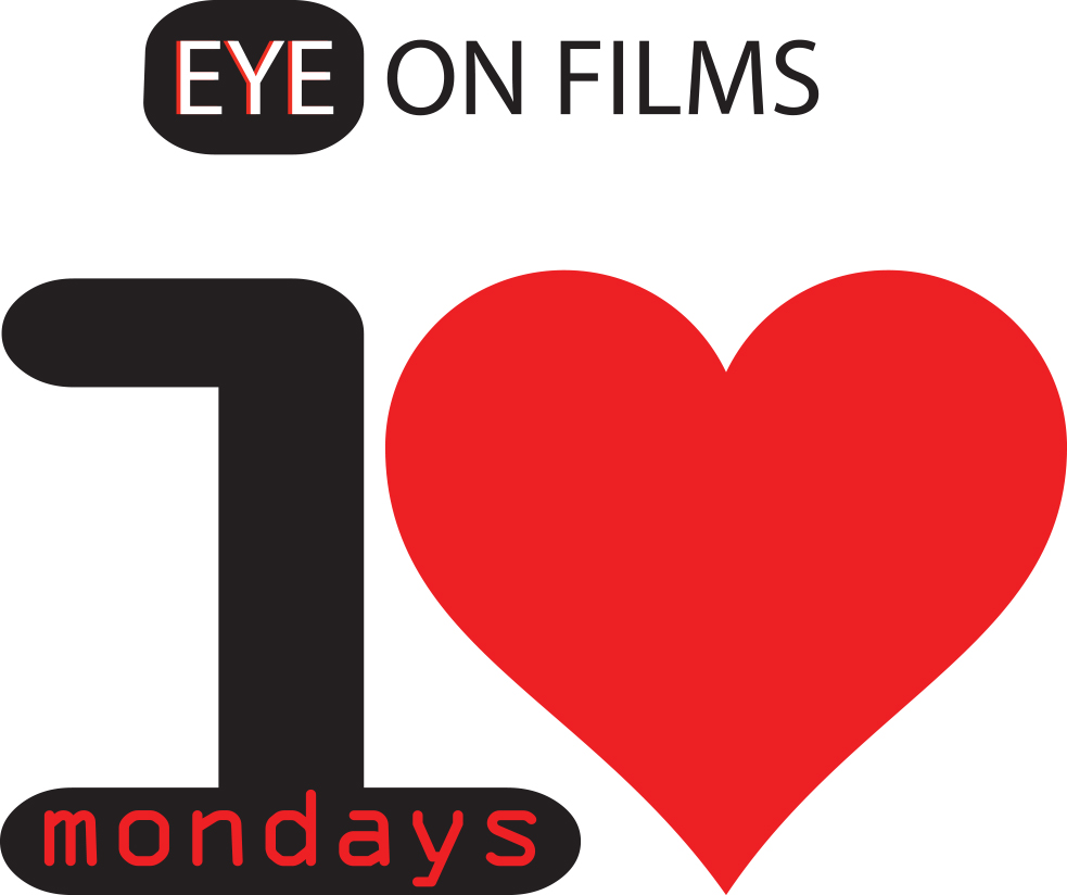 EYE ON FILMS -  i love mondays